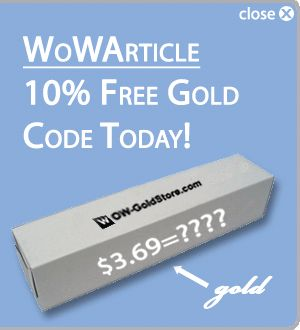 WoW-goldstore, it is the professional WoW gold supplier website. our site could give players the fastest WoW delivery if you buy our goods.