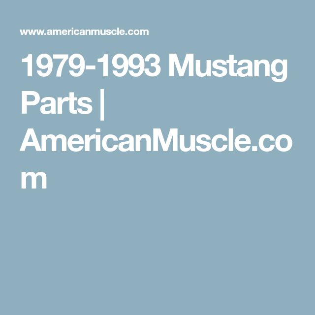 1979-1993 Mustang Parts | AmericanMuscle.com
