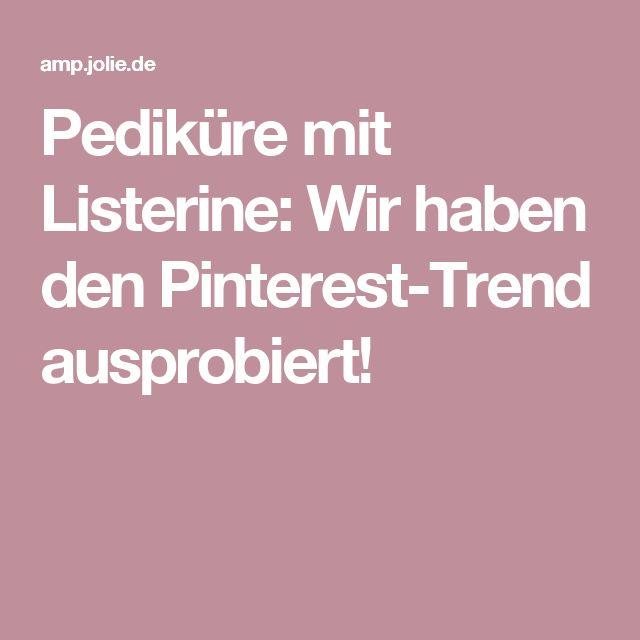 Pediküre mit Listerine: Wir haben den Pinterest-Trend ausprobiert!