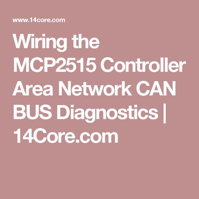 Wiring the MCP2515 Controller Area Network CAN BUS Diagnostics   14Core.com