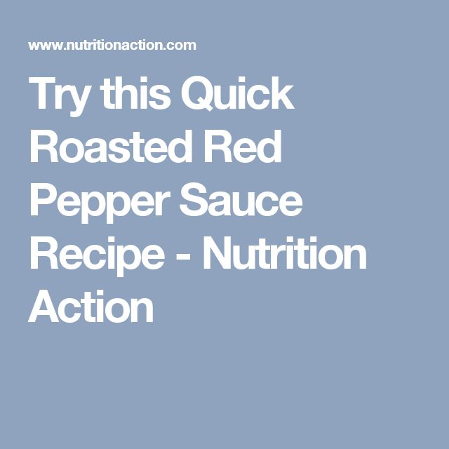 Try this Quick Roasted Red Pepper Sauce Recipe - Nutrition Action