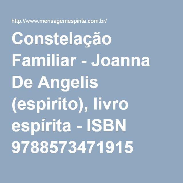 Constelação Familiar - Joanna De Angelis (espirito), livro espírita - ISBN 9788573471915