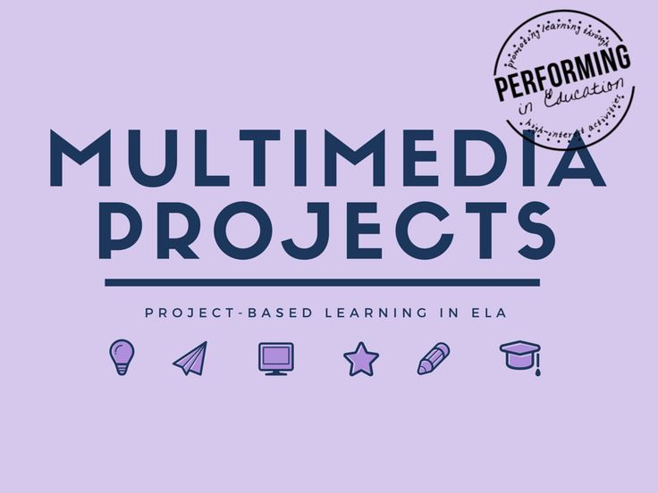 Multimedia Projects and Project-Based Learning in ELA #teachingELA #performingineducation