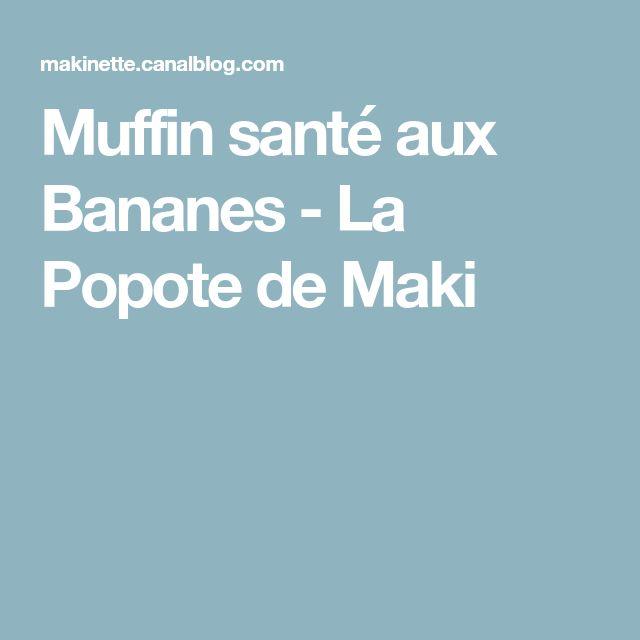 Muffin santé aux Bananes - La Popote de Maki