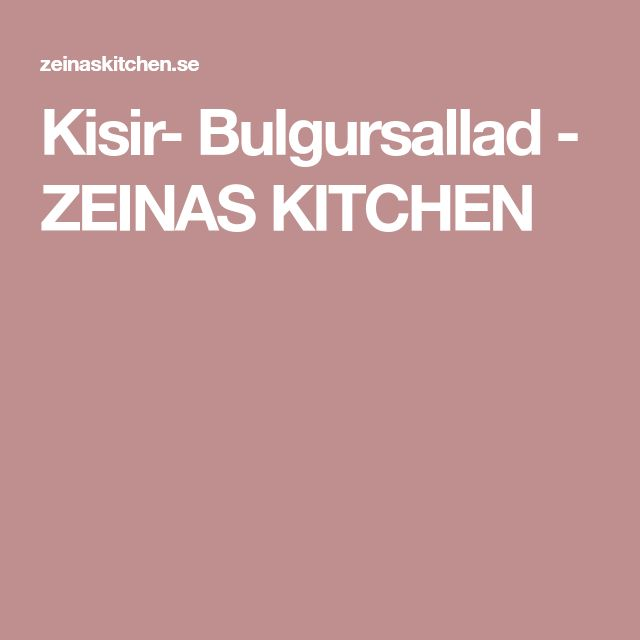 Kisir- Bulgursallad - ZEINAS KITCHEN