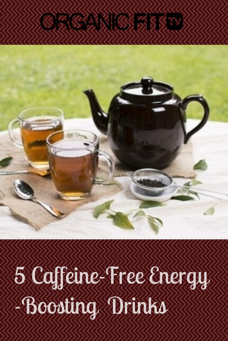 5 caffeinefree energyboosting drinks in 2020 caffeine