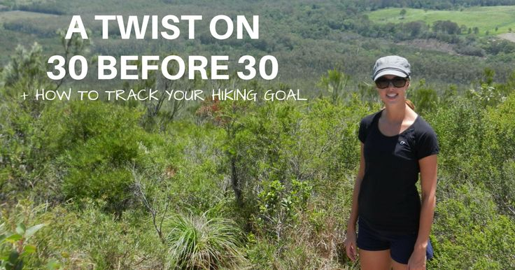 A Twist On 30 Before 30 + How To Track Your Hiking Goal