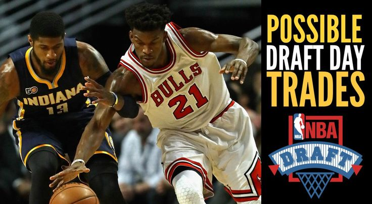 WATCH: Possible NBA Draft Day Trades: Paul George * Jimmy Butler * Andre Drummond