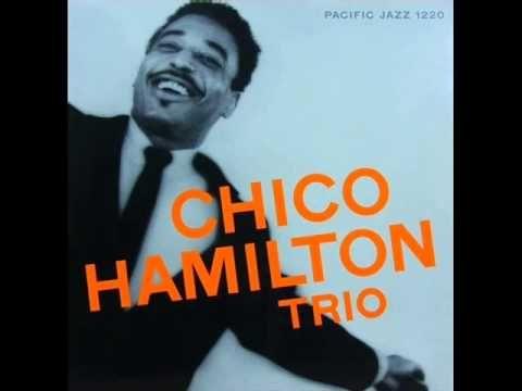 Chico Hamilton Trio - Porch Light  hico Hamilton Trio - Porch Light (1956)  Personnel: Jim Hall (guitar), George Duvivier (bass), Chico Hamilton (drums)  from the album 'CHICO HAMILTON TRIO' (Pacific Jazz Records)