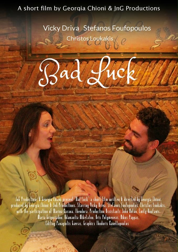 Bad Luck - Romantic Comedy  A short film by Georgia Chioni & JnG Productions, written & directed by Georgia Chioni, starring Vicky Driva, Stefanos Foufopoulos, Christos Loukakis. http://www.jngproduction.com/