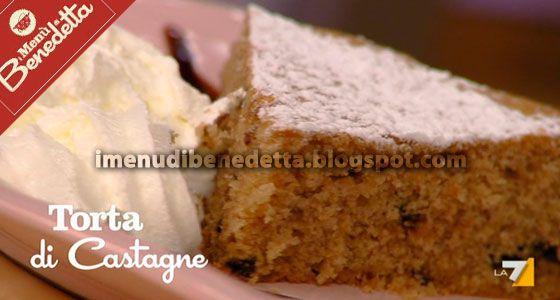 Torta di Castagne di Benedetta Parodi