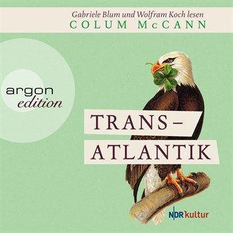 Transatlantik (Ungekürzte Fassung) von Colum McCann im Microsoft Store entdecken