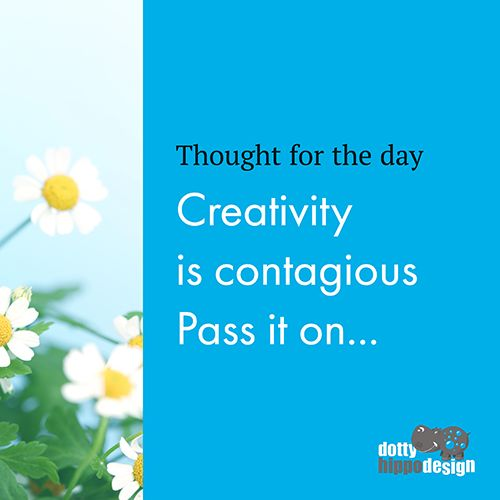 Creativity is contagious. Pass it on...