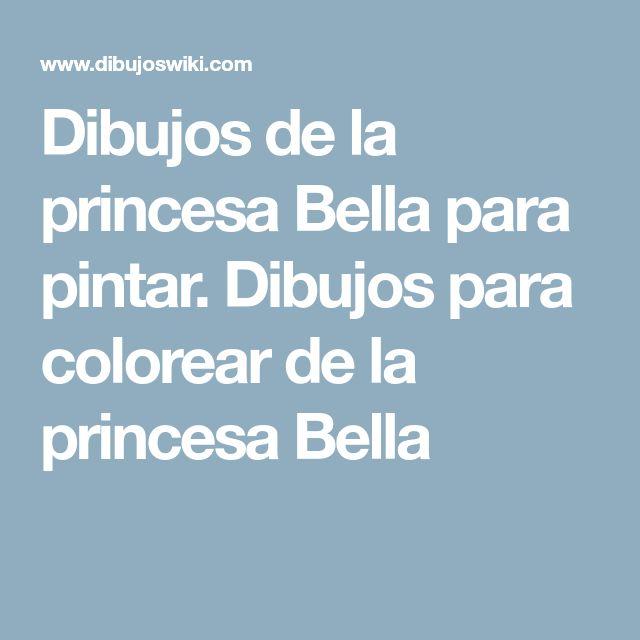 Dibujos de la princesa Bella para pintar. Dibujos para colorear de la princesa Bella