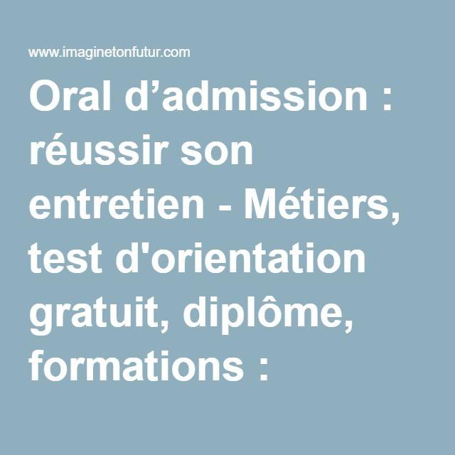 Oral d'admission : réussir son entretien - Métiers, test d'orientation gratuit, diplôme, formations : Imagine ton futur