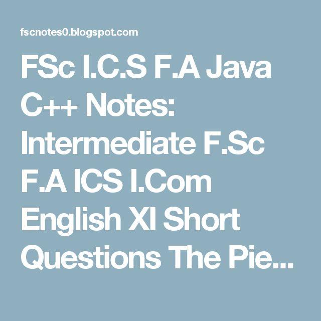 FSc I.C.S F.A Java C++ Notes: Intermediate F.Sc F.A ICS I.Com English XI Short Questions The Piece Of String