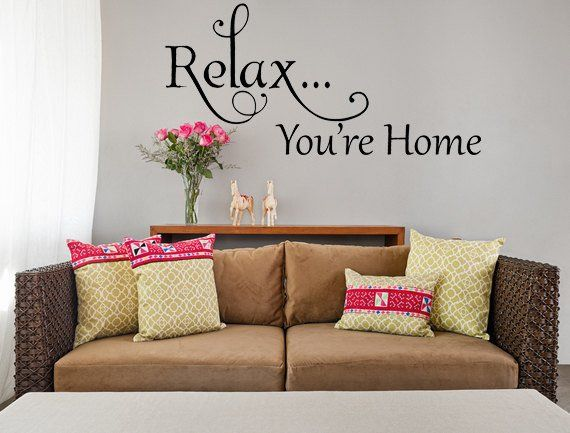 Beautiful Relax Youu0027re Home Vinyl Wall Decal Family Room Decal Handmade Vinyl Wall  Art Custom Orders Custom Vinyl Decals Custom Art Relax Home Decor