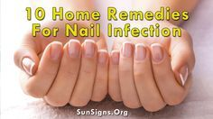 10 Easy Home Remedies For Nail Infection | Sun Signs