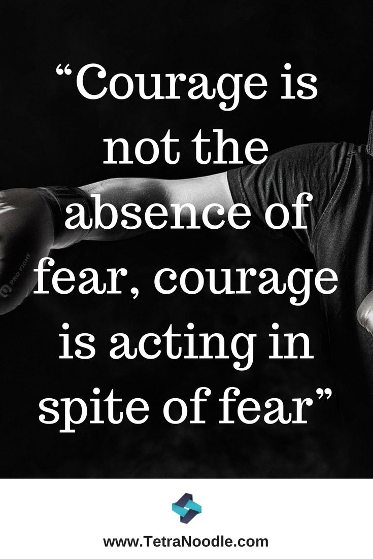 """""""#Courage is not the absence of #fear, courage is acting in spite of fear"""""""