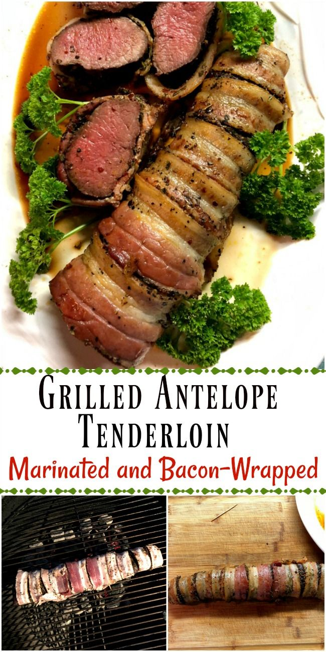 Grilled Antelope Tenderloin is marinated first then bacon-wrapped before grilling. The meat is very mild and tender. #antelope, #pronghorn, #tenderloin, #game_meat, #pronghorn_antelope_meat, #bacon_wrapped_tenderloin
