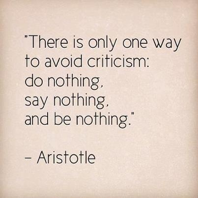 To avoid criticism #quotes #wordstoliveby