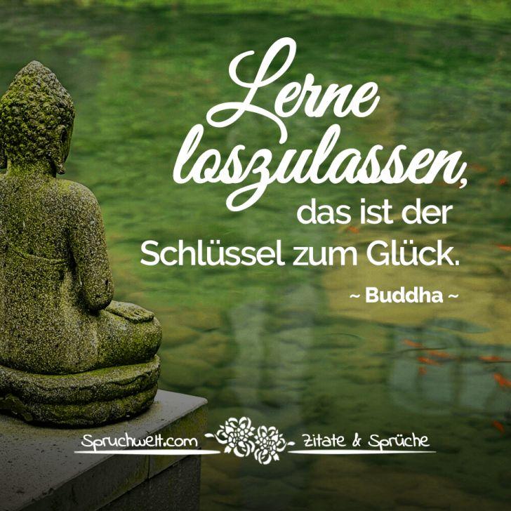 Lerne loszulassen, das ist der Schlüssel zum Glück -  Buddha Zitat und buddhistische Weisheiten #zitate #sprüche #spruchbilder #deutsch