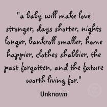 Love this!: Cant Wait, Baby Cards, Baby Quotes, Love My Kids, True Love, Baby Girl, So True, Worth It, Be A Mommy