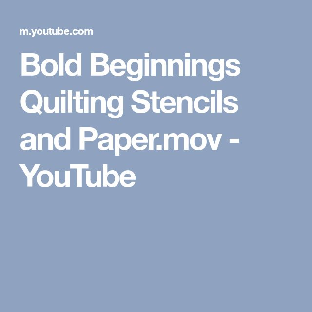 Bold Beginnings Quilting Stencils and Paper.mov - YouTube