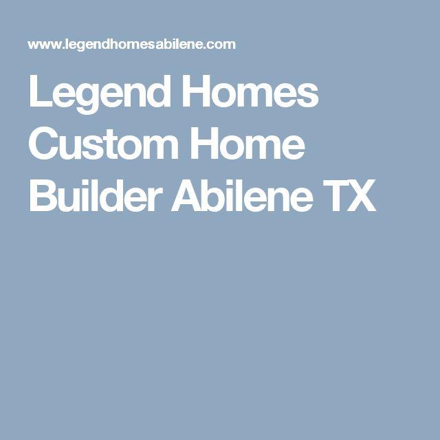 Legend Homes Custom Home Builder Abilene TX