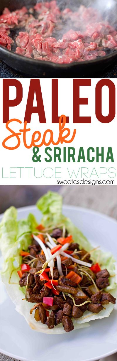 Steak and Sriracha Lettuce Wraps- these are so easy to make, gluten free and perfect for paleo diets!