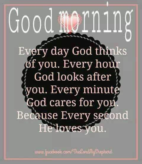 Good morning! Father God loves you with a passion..hold this thought in your heart today. God bless you.