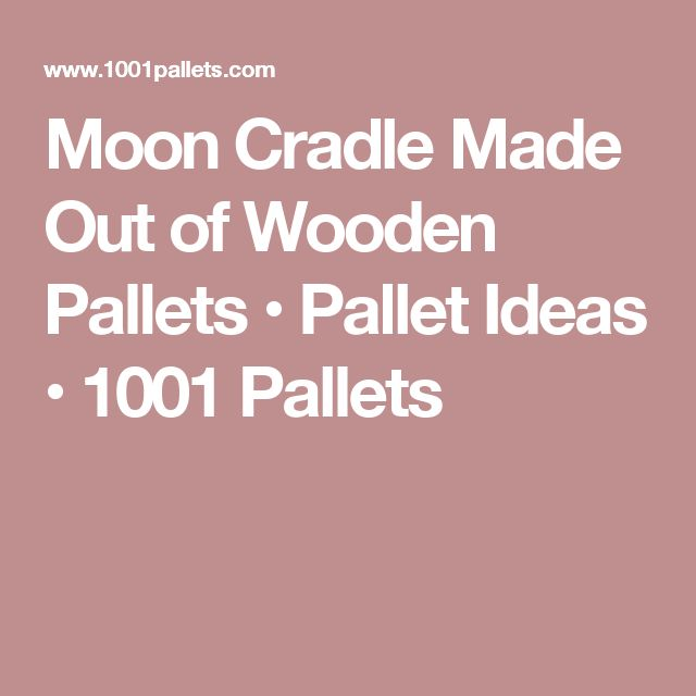 Moon Cradle Made Out of Wooden Pallets • Pallet Ideas • 1001 Pallets