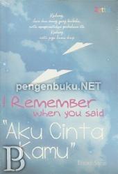 I Remember When You Said Aku Cinta Kamu | Toko Buku Online PengenBuku.NET | Fatmasari | Rp39,500 / Rp33,575 (15% Off)