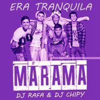 Marama - Era Tranquila (Dj Rafa & Dj Chipy) by @Rafael Barrera on SoundCloud