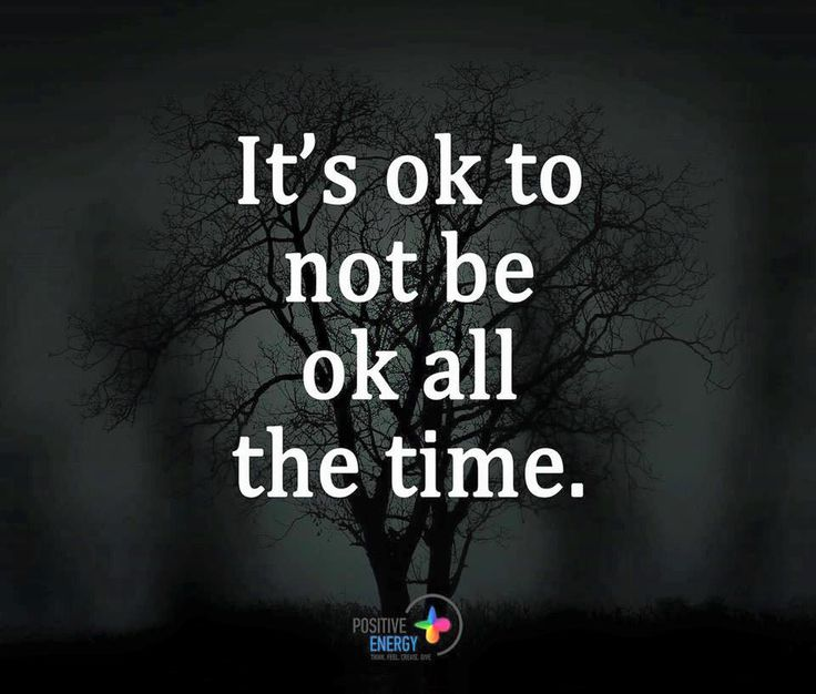 Not Be Ok ALL THE TIME #quotes #motivation #inspiration #thoughts #live #life #Love #theday #Okay #mine #lovequotes #famousquote #lo… | PatienceQuotes | Pinte…