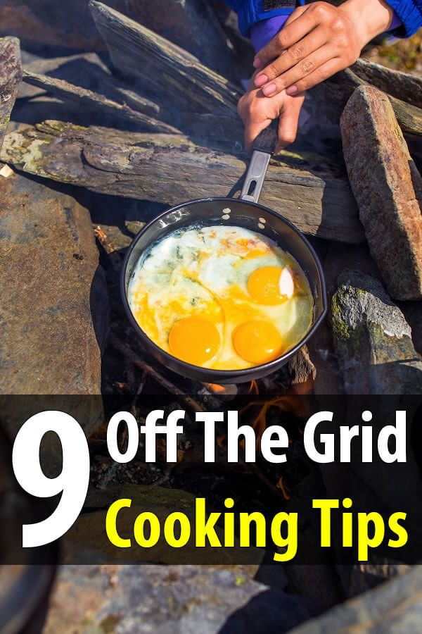 No matter which method you use for off grid cooking, there are certain tips that always apply if you want to be safe and cook a delicious meal.