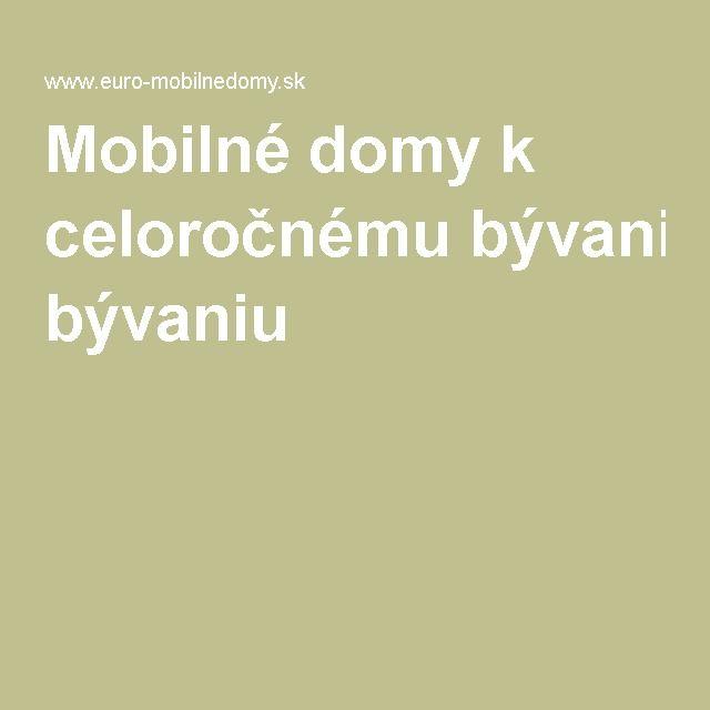 Mobilné domy k celoročnému bývaniu