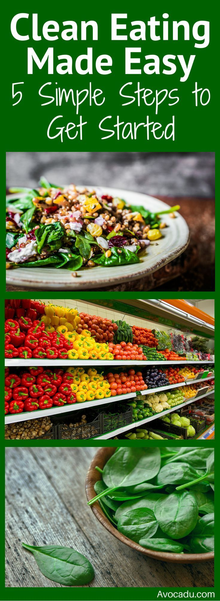 Clean Eating for Beginners | Clean Eating to Lose Weight | Diet Plans to Lose Weight for Women |  http://avocadu.com/clean-eating-made-easy-5-simple-steps-to-getting-started/