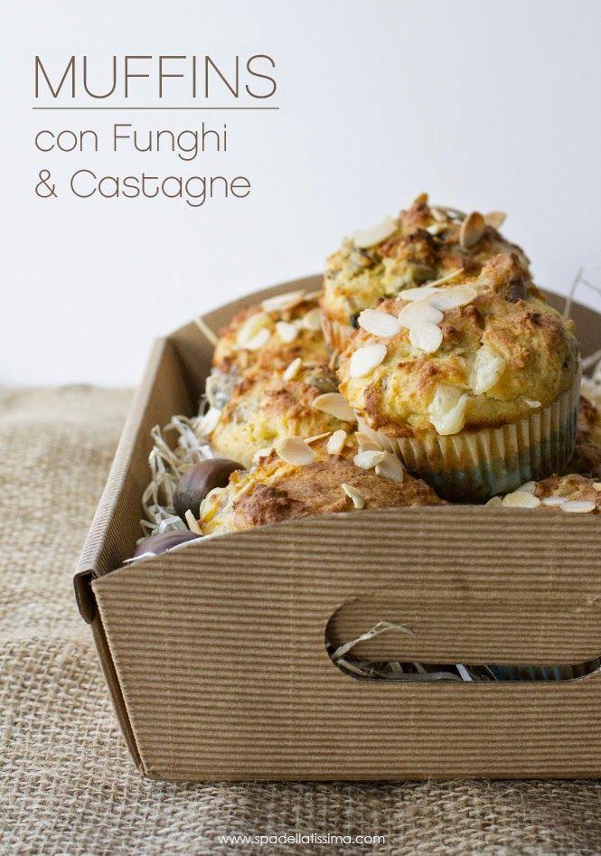 Spadellatissima!: Muffin salati con funghi e castagne per l'MTC n° 43