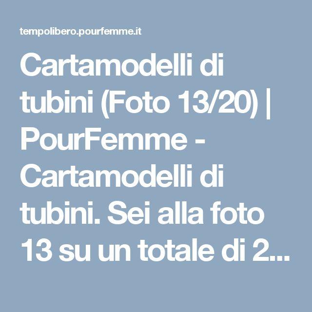 Cartamodelli di tubini (Foto 13/20) | PourFemme - Cartamodelli di tubini. Sei alla foto 13 su un totale di 20 immagini della fotogallery.Guarda altre immagini sfogliando questa e altre gallerie fotografiche su Tempo Libero PourFemme