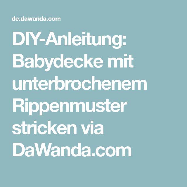 DIY-Anleitung: Babydecke mit unterbrochenem Rippenmuster stricken via DaWanda.com