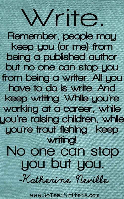 No one can stop you from being a writer.