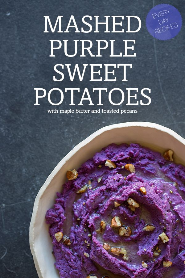 A colorful side that will steal the show: mashed purple potatoes with maple butter and toasted pecans.