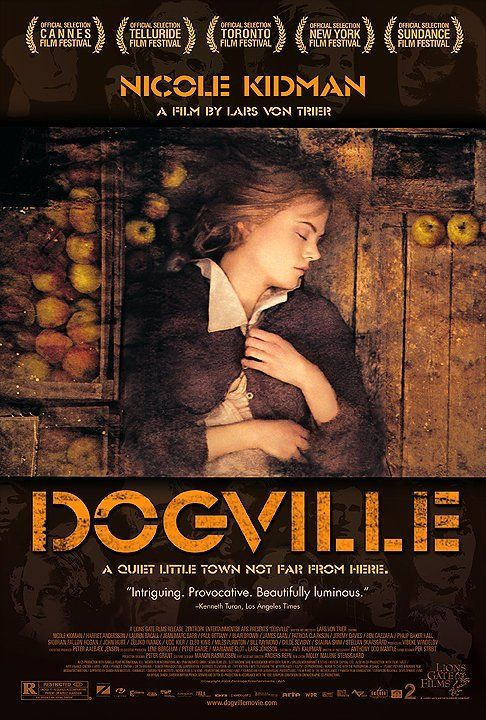 Dogville (2003) I cannot scrub my brain clean enough to get this brilliant and terrible movie out of it.