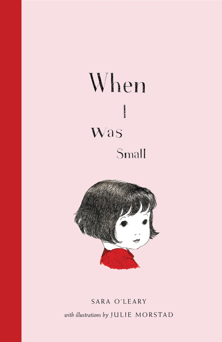 When I Was Small, from The Henry Books by Sara O'Leary, illustrated by Julie Morstad.