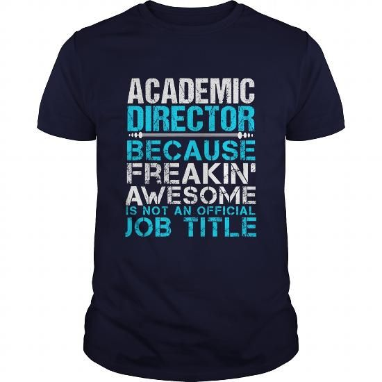 ACADEMIC DIRECTOR T Shirts, Hoodies, Sweatshirts. CHECK PRICE ==► https://www.sunfrog.com/LifeStyle/ACADEMIC-DIRECTOR-110029296-Navy-Blue-Guys.html?41382