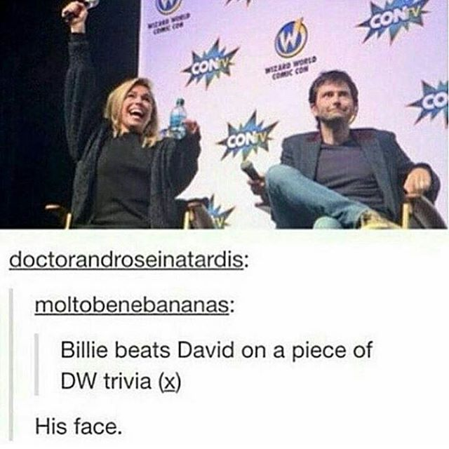"""How'd she beat me? I'M THE ONLY ULTIMATE SUPER FAN THERE WAS, IS AND EVER WILL BE!!!!!"" *meanwhile somewhere in Glasgow Peter Capaldi has the urge to hit someone* #doctorwho #davidtennant #rosetyler #billiepiper"