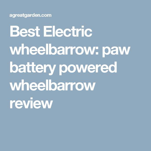 Best Electric wheelbarrow: paw battery powered wheelbarrow review