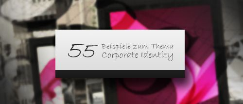 Corporate Identity – 55 Beispiele guter Unternehmensidentitäten   print24 Blog