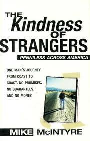 Booketta's Book Blog: Book Review: The Kindness of Strangers :Penniless Across America - Mike McIntyre